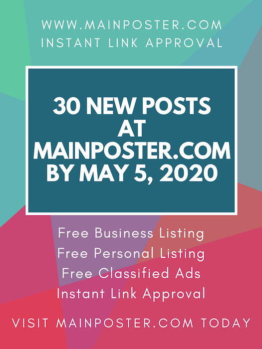 30 new posts at mainposter.com by May 5, 2020, free online directory, free classifieds, instant link approval, free Business Listing, free Personal Listing, free Ad Board, free link building, add link instantly