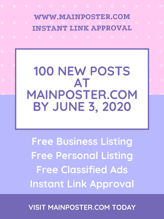 100 new posts at mainposter.com by June 3, 2020, free online directory, free classifieds, instant link approval, free Business Listing, free Personal Listing, free Ad Board, free link building, add link instantly