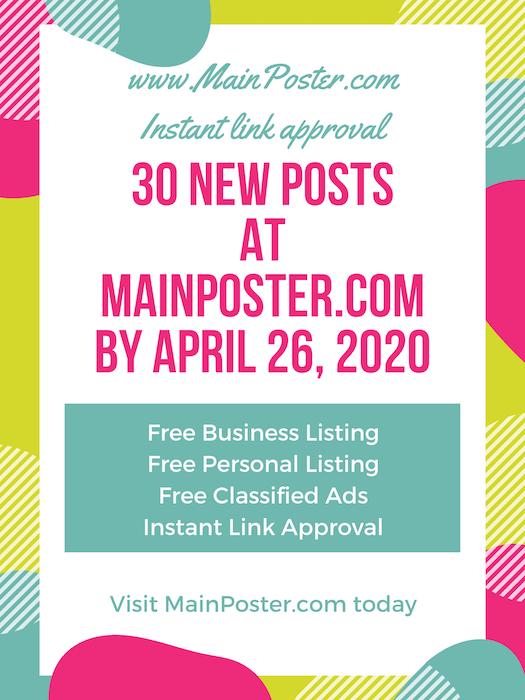30 new posts at mainposter.com by April 26, 2020, free online directory, free classifieds, instant link approval, free Business Listing, free Personal Listing, free Ad Board, free link building, add link instantly