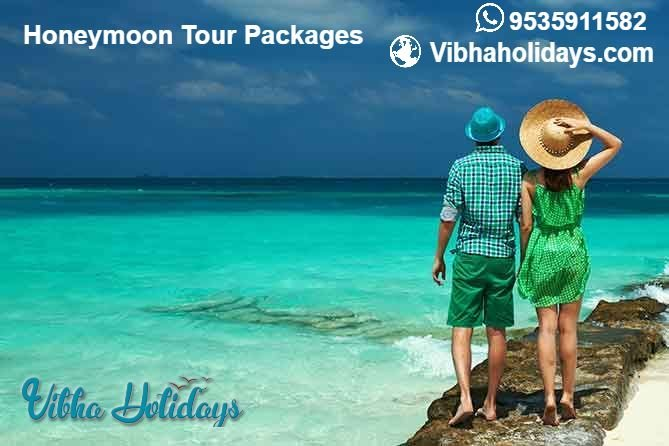 Honeymoon Tour Packages - Vibha Holidays