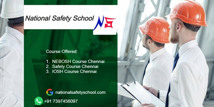 Best Institutes for Nebosh Course Training in Chennai - National Safety School