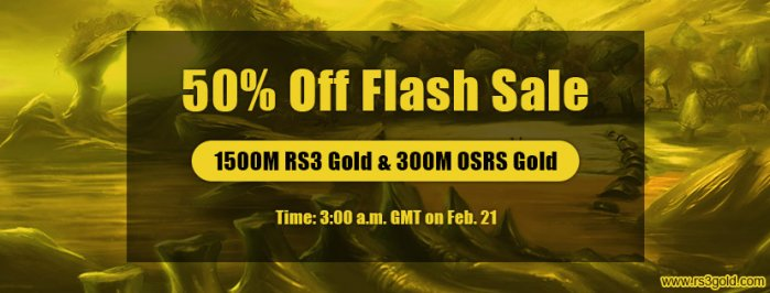 Good Time to Join RS3gold Flash Sale for rs gold with Half Price buying Feb 21