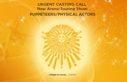 Cirque du Soleil Urgent Casting Call: Puppeteers/Physical actors
