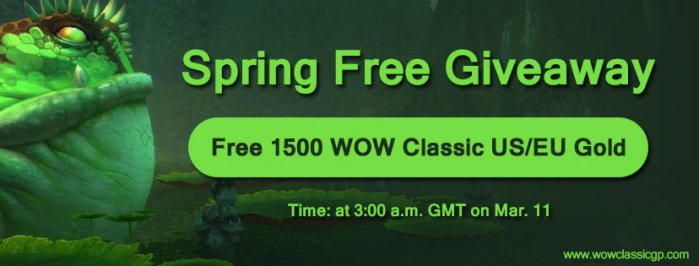 Free 1500 wow classic gold cheap as WOWclassicgp Spring Free Giveaway promo Mar 11