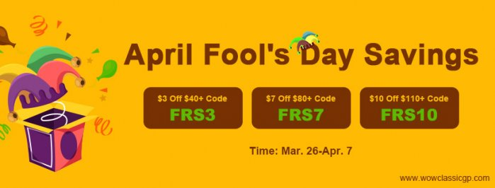 April Fool`s Day Savings:Up to 9% off cheapest wow classic gold on WOWclassicgp.com