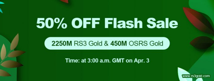 Enjoy 2250M cheap RS3 Gold & 450M OSRS Gold with 50% Off for April Fool`s Day