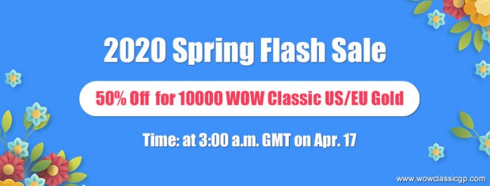 Mark the date and participate in Spring Flash Sale for Up to 50% off cheapest wow classic gold