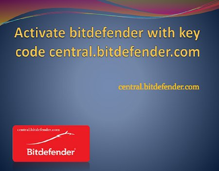 central.bitdefender.com |Install and Activate Bitdefender