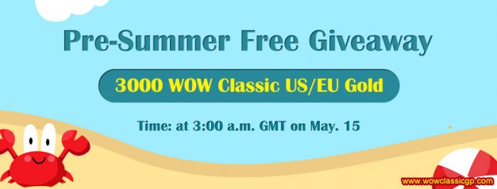 Free 3000 wow classic gold US/ EU on wowclassicgp as Pre-Summer Free Giveaway
