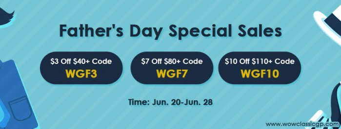 2020 Father`s Day Celebration: Up to 9% off wow classic gold on wowclassicgp.com for All wow fans