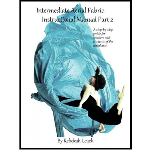 Aerial Silks Tutorial. Intermediate Aerial Fabric Instructional Manual Part 2