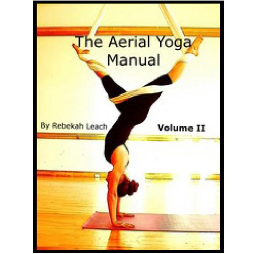The Aerial Yoga Manual Volume 2. The aerial yoga tutorial