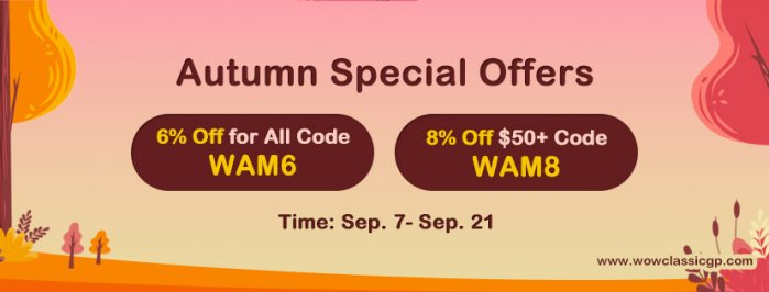 Autumn Code WAM8 for you to buy wow classic gold with Up to 8% off for WOW Jenafur