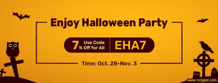 Up to 7% off Code EHA7 for you to take part in Halloween Party with cheap rs3 gold
