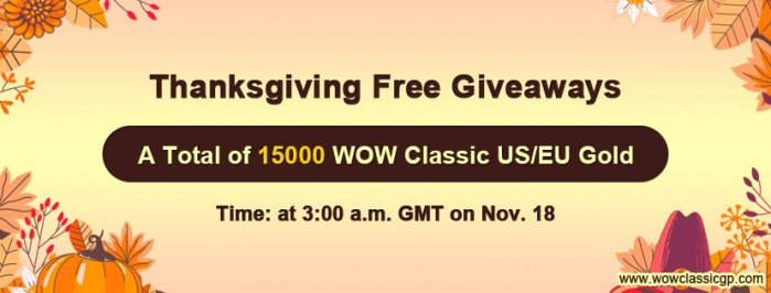 Free 15000 world of warcraft classic gold as 2020 Thanksgiving Free Giveaways