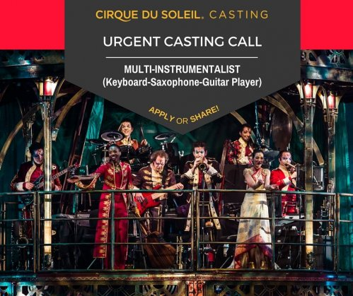 Urgent casting call for Cirque du Soleil MULTI-INSTRUMENTALIST: keyboard / saxophone / guitar player
