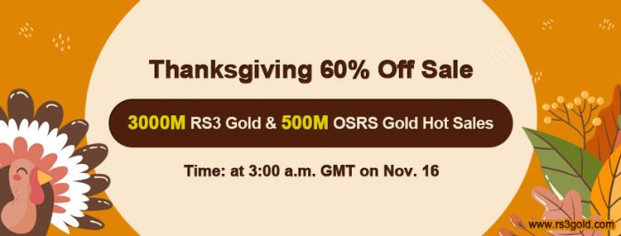 Hurry to Pick Up to 60% off rs 07 gold from RS3gold to Enjoy Thanksgiving Party