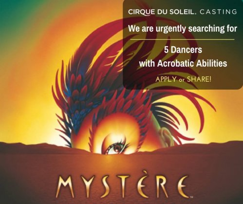Urgent casting call ONLY 5 dancers for Cirque Du Soleil MYSTERE Las Vegas, Nevada