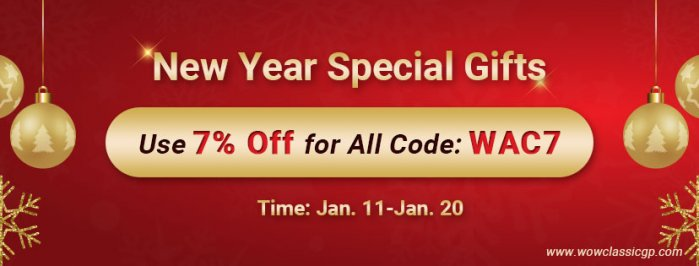 New Year Special Gifts: classic wow gold and Others with Up to 7% off on WOWclassicgp.com