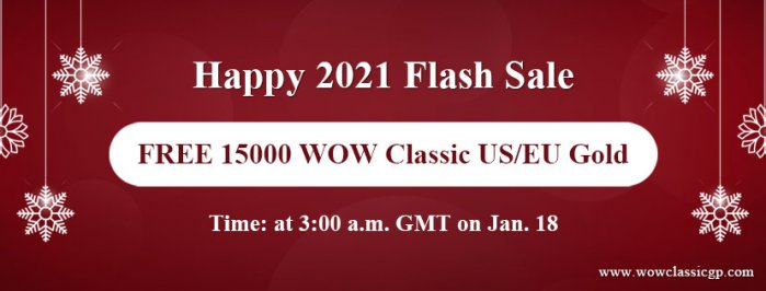 WOWclassicgp Happy 2021 Flash Sale: Free 15000 world of warcraft classic gold for you